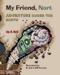My Friend Nort Adventure Under the Earth
