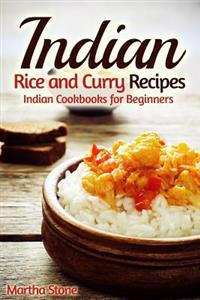 Indian Rice and Curry Recipes  Indian Cookbooks for Beginners - Martha Stone - böcker (9781505725674)     Bokhandel