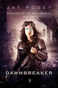 Dawnbreaker: Legends of the Duskwalker, Book Three