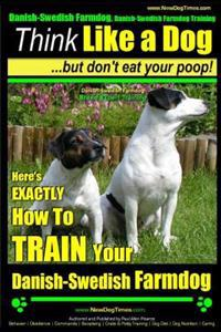 Danish-Swedish Farmdog, Danish-Swedish Farmdog Training - Think Like a Dog But Don't Eat Your Poop! Danish-Swedish Farmdog Breed Expert Training -: He