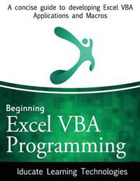 Beginning Excel VBA Programming: A Concise Guide to Developing Excel VBA Applications and Macros