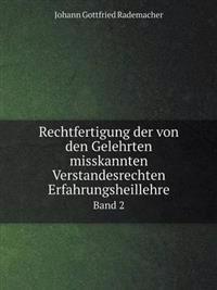 Rechtfertigung Der Von Den Gelehrten Misskannten Verstandesrechten Erfahrungsheillehre Band 2