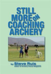 Still More on Coaching Archery