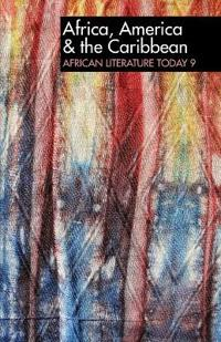 ALT 9 Africa, America & the Caribbean: African Literature Today
