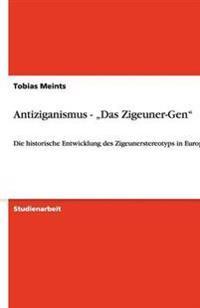 """Antiziganismus - """"das Zigeuner-Gen"""
