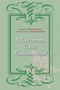 A Christmas Carol Transconceived