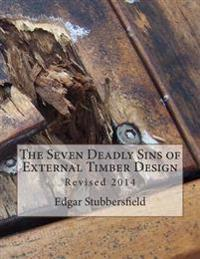 The Seven Deadly Sins of External Timber Design: Revised 2014