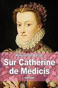 Sur Catherine de Medicis