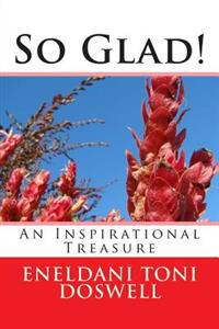 So Glad!: Poetry Pointing Hearts Heavenward