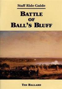 Staff Ride Guide: Battle of Ball's Bluff