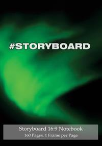 "Storyboard 16: 9 Notebook 160 Pages 1 Frame Per Page: Ideal Journal to Sketch and Visualize Scenes, 7""x10"" Notebook with Green Aurora"