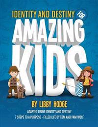 Identity and Destiny for Amazing Kids