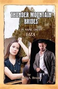 Thunder Mountain Brides: In Name Only-Liza