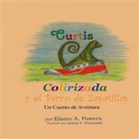 Curtis Colirizada y El Barco de Zapatillas: Un Cuento de Aventura