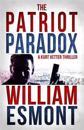 The Patriot Paradox: A Kurt Vetter International Spy Thiller