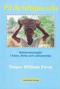 På de fattigas sida : befrielseteologier i Asien, Afrika och Latinamerika