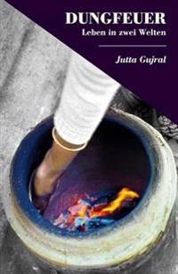 Dungfeuer: Leben in Zwei Welten