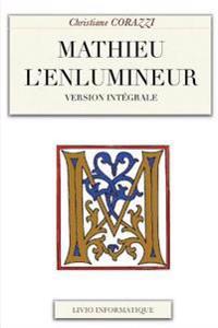 Mathieu L'Enlumineur, L'Integral