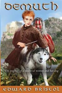 Demuth: The Adventures of a Medieval Woman and Her Dog.