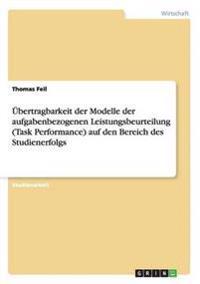 Ubertragbarkeit Der Modelle Der Aufgabenbezogenen Leistungsbeurteilung (Task Performance) Auf Den Bereich Des Studienerfolgs