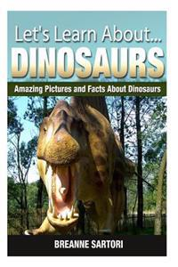 Dinosaurs: Amazing Pictures and Facts about Dinosaurs