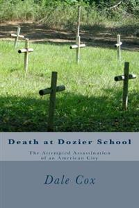 Death at Dozier School: The Attempted Assassination of an American City