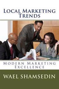 Local Marketing Trends: Your Local Business Marketing Book