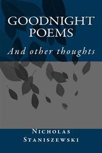 Goodnight Poems: And Other Thoughts