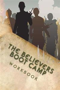 The Believers Boot Camp: Workbook