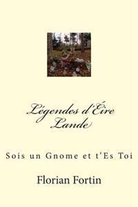 Legendes D'Eire Lande: Sois Un Gnome Et T'Es Toi
