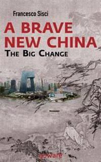 A Brave New China. the Big Change