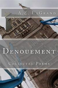 Denouement: Collected Poems
