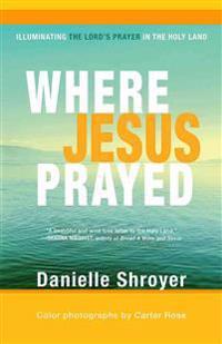 Where Jesus Prayed