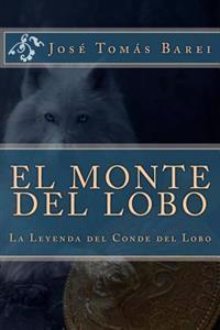El Monte del Lobo: La Leyenda del Conde del Lobo