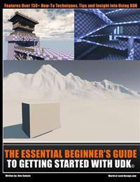 The Essential Beginners Guide to Getting Started with Udk
