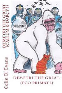 Demetri the Great: (Eco Primate)