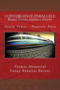 Convergenze Parallele - Roma-Torino, Andata E Ritorno