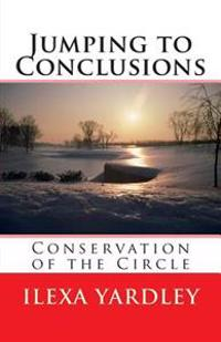 Jumping to Conclusions: Conservation of the Circle