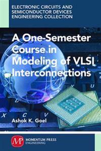Modeling of VSLI Interconnections One-Semester Course