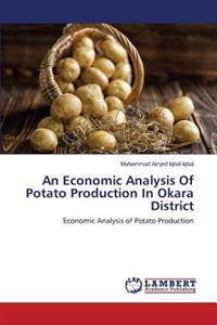 An Economic Analysis of Potato Production in Okara District