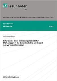 Entwicklung einer Bemessungsmethode für Mahlanlagen in der Zementindustrie am Beispiel von Vertikalrollenmühlen