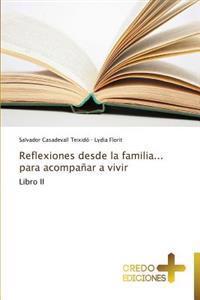 Reflexiones Desde La Familia... Para Acompanar a Vivir