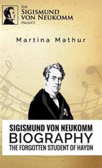 Sigismund Von Neukomm - Biography - The Forgotten Student of Haydn