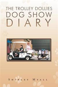 The Trolley Dollies Dog Show Diary