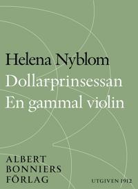Dollarprinsessan och En gammal violin