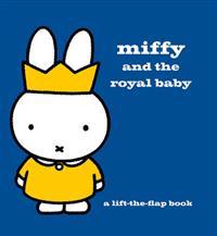 Miffy and the royal baby - a lift-the-flap book
