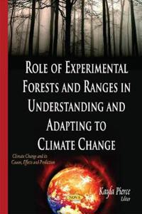 Role of Experimental Forests and Ranges in Understanding and Adapting to Climate Change
