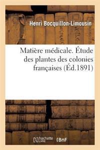 Matiere Medicale. Etude Des Plantes Des Colonies Francaises. Plantes Alexiteres Des Colonies