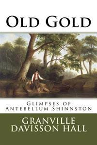 Old Gold: Glimpses of Antebellum Shinnston