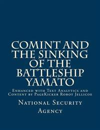 Comint and the Sinking of the Battleship Yamato: Enhanced with Text Analytics and Content by Pagekicker Robot Jellicoe